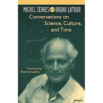 Conversations on Science, Culture, and Time: Michel Serres Interviewed by Bruno Latour (Studies in Literature & Science)