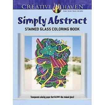 Kreative Oase einfach abstrakte Glasmalerei Malbuch (kreative Oase Malbücher)