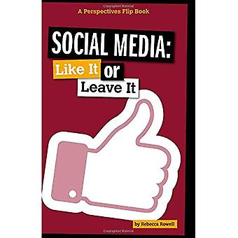 Social Media: Like It or Leave It (Perspectives Flip Books: Issues)