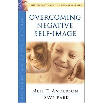 Overcoming Negative Self-Image (Victory Over the Darkness)