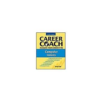 Managing Your Career in the Computer Industry (Ferguson Career Coach)