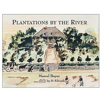 Plantations by the River: Watercolor Paintings from St. Charles Parish, Louisiana by Father Joseph M. Paret, 1859