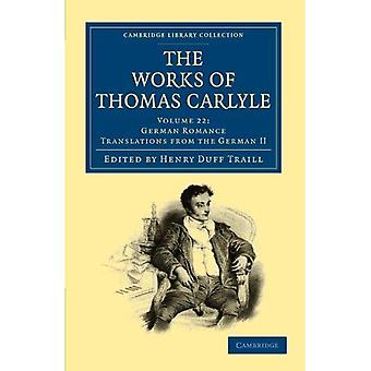 As obras de Thomas Carlyle 30 Volume conjunto: as obras de Thomas Carlyle: Volume 22: traduções de Romance alemãs...