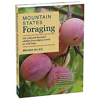 Mountain States Foraging: 115 Wild and Flavorful Edibles from Alpine Sorrel to Wild Hops (Regional Foraging)