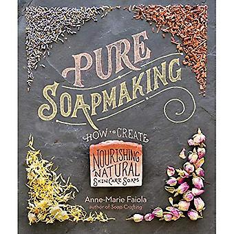 Fabrication du savon pur: Comment créer naturel, nourrissant la peau, savons soins