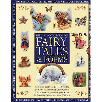 Classic Collection of Fairy Tales & Poems: Best-loved Poetry and Prose from the Great Writers, Including Hans Christian Andersen, John Keats, Lewis Carroll, the Brothers Grimm and Walt Whitman