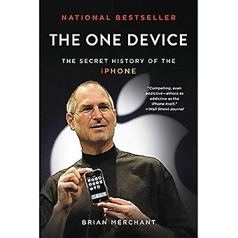 The One Device: The Secret� History of the iPhone