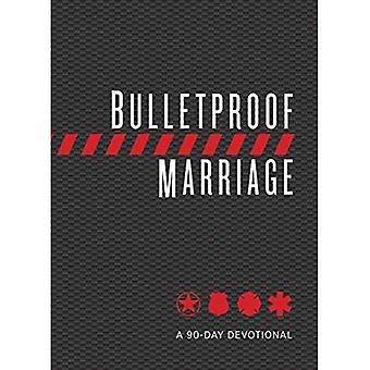 Bulletproof Marriage: A 90 Day Devotional
