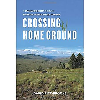 Crossing Home Ground: A Grassland Odyssey Through Southern Interior British Columbia