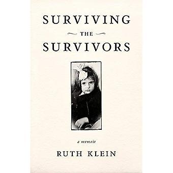 Surviving the Survivors: A Memoir