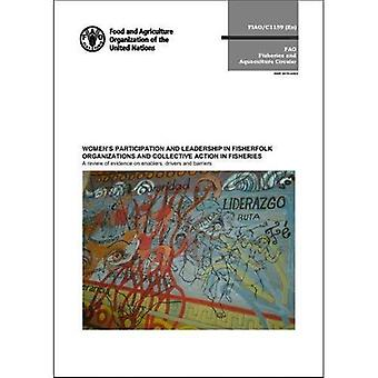 Women's participation and leadership in fisherfolk organizations and collective� in fisheries: a review of� evidence on enablers, drivers and barriers