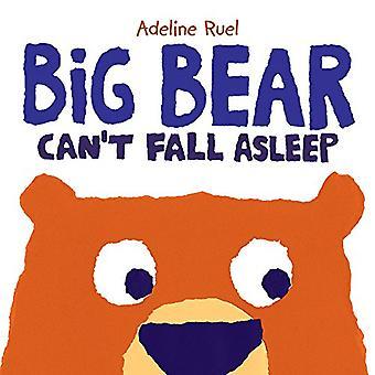 Big Bear Can't Fall Asleep� [Board book]