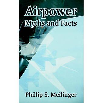 Airpower myter och fakta av Meilinger & Phillip & S.