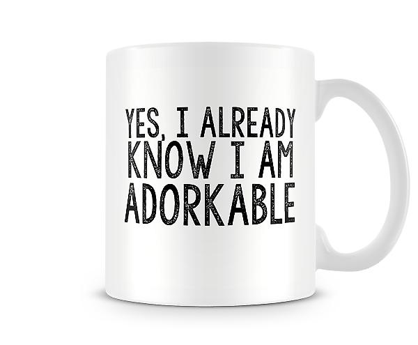 Yes I Already Know I Am Adorkable Mug
