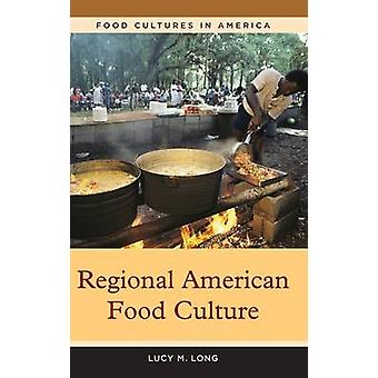 Regional American Food Culture by Long & Lucy