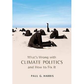 Cosa è sbagliato con la politica di clima e come risolvere il problema di Harris & Paul G