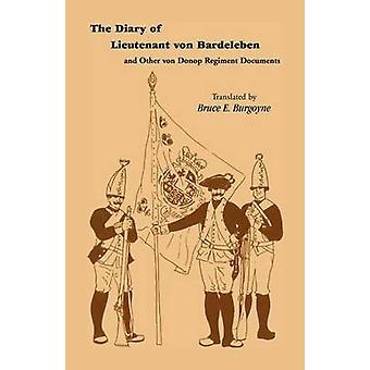 The Diary of Lieutenant Von Bardeleben and Other Von Donop Regiment by Bardeleben & Johann Heinrich Von