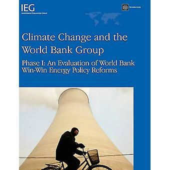 Climate Change and the World Bank GroupPhase I  An Evaluation of World Bank WinWin Energy Policy Reforms by World Bank