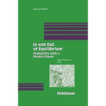 In and Out of Equilibrium  Probability with a Physics Flavor by Sidoravicius & Vladas