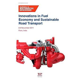 Innovations in Fuel Economy and Sustainable Road Transport by Institution of Mechanical Engineers