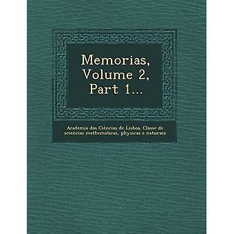 Memorias Volume 2 Part 1... by Academia Das Ciencias De Lisboa Classe