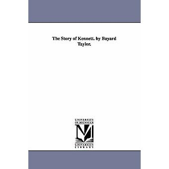 The Story of Kennett. by Bayard Taylor. by Taylor & Bayard