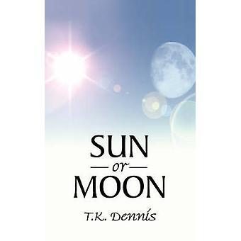 Sun or Moon by Dennis & T. K.