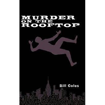 Murder on the Rooftop by Coles & Bill