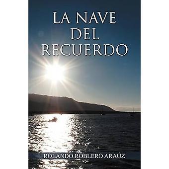 La Nave del Recuerdo by Ara Z. & Rolando Roblero
