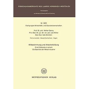 Mitbestimmung und Arbeiterbildung Eine Fallstudie en einem Grobetrieb der Metallindustrie por Georg & Walter