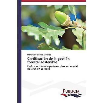 Certificacin de la gestin forestal sostenible by Gafo GmezZamalloa Mara