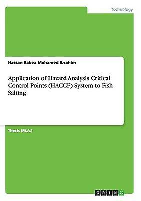 Application of Hazard Analysis Critical Control Points HACCP System to Fish Salting by Ibrahim & Hassan Rabea Mohamed