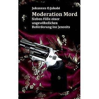 Moderation-Mord von Jakobi & Johannes O.