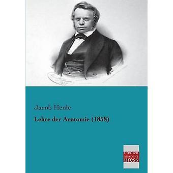 Lehre Der Anatomie 1858 by Henle & Jacob