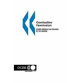 Combattre lexclusion  Laide sociale au Canada et en Suisse by OCDE. Publie par editions OCDE