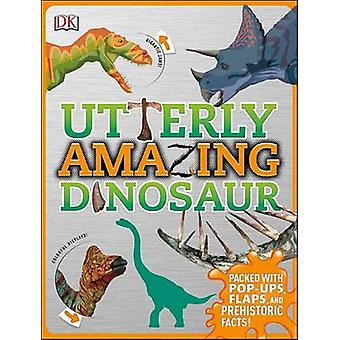 Utterly Amazing Dinosaur by Dustin Growick - 9781465453662 Book