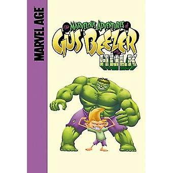 Gus Beezer with the Hulk by Gail Simone - 9781599610498 Book