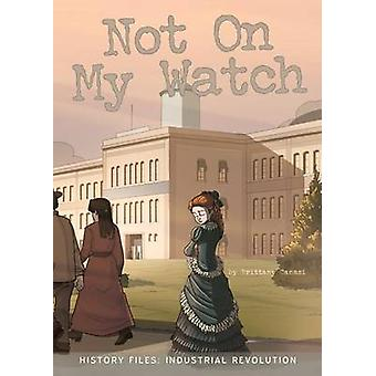 Not on My Watch by Brittany Canasi - 9781681917733 Book