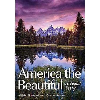 America The Beautiful - A Visual Tour by America The Beautiful - A Visu