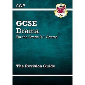 New Grade 9-1 GCSE Drama Revision Guide by New Grade 9-1 GCSE Drama R