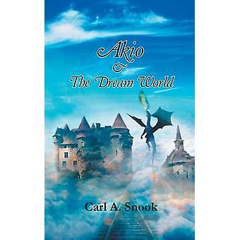 Akio  The Dream World by Snook & Carl A.