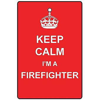 Keep Calm I'm A Firefighter Car Air Freshener