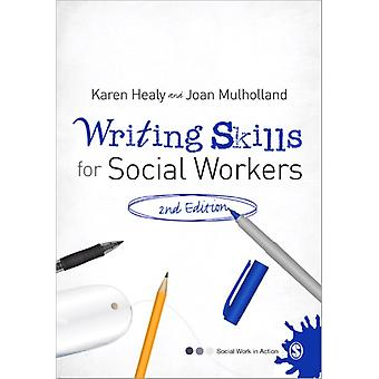 Writing Skills for Social Workers (Social Work in Action series) (Paperback) by Healy Karen Mulholland Joan