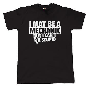 Ich kann ein Mechaniker, aber ich kann nicht beheben, dumme, lustige Herren-T-Shirt