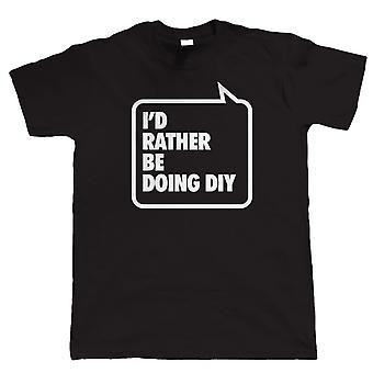 Je préfère être faire bricolage, Mens drôle bricoleur T Shirt