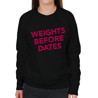 Weights Before Dates Gym Inspiration Women's Sweatshirt