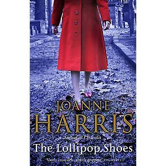 The Lollipop Shoes - Chocolat 2 by Joanne Harris - 9780552773157 Book