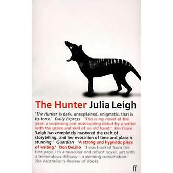 The Hunter by Julia Leigh - 9780571200191 Book