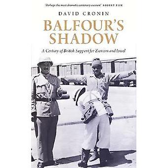 Balfour's Shadow - ett århundrade av brittiska stöd för sionismen och Israel