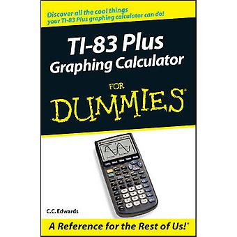 TI-83 Plus Graphing Calculator For Dummies di C. C. Edwards - 9780764